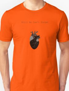 Still He Can't Forget Unisex T-Shirt