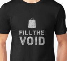 Fill The Void Unisex T-Shirt