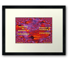 INFLUENCE OTHERS FOR EXCELLENCE Framed Print
