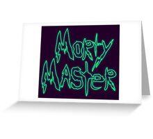 Rick & Morty-Morty Master Greeting Card