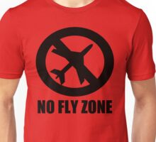 NO FLY ZONE Unisex T-Shirt