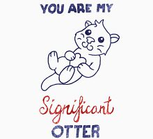 You Are My Significant Otter Unisex T-Shirt