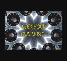 'SEEK YOUR OWN MUSIC' Sticker & Shirt! by Mike OCull