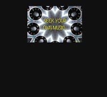 'SEEK YOUR OWN MUSIC' Sticker & Shirt! Unisex T-Shirt