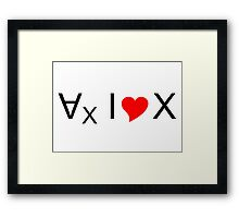 For all values of x, I love x! - dark text Framed Print