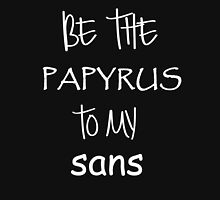 Papyrus to my Sans (white) Unisex T-Shirt