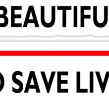It's a beautiful day to save lives - for light Sticker