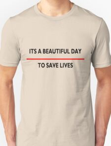 It's a beautiful day to save lives - for light T-Shirt