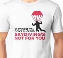Skydiving is not for the unlucky ones! Unisex T-Shirt