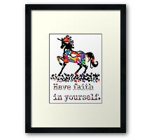 Have faith in your self Framed Print