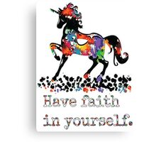 Have faith in your self Canvas Print