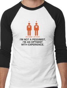 Pessimist? Rather an optimist with experience. Men's Baseball ¾ T-Shirt
