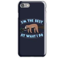 I'm the Best at what i do iPhone Case/Skin