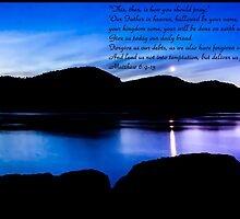 Bible Verse Matthew 6:9-13 by DianaBozart