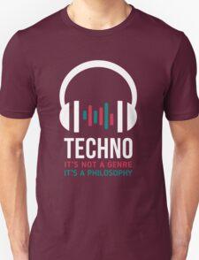 Techno It's not a genre It's a philosophy T-Shirt