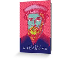 Claude Garamond (type designer of Garamond) Greeting Card