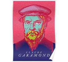 Claude Garamond (type designer of Garamond) Poster