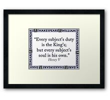 Every Subjects Duty - Shakespeare Framed Print