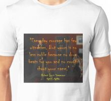 Everyday Courage Has Few Witnesses - Stevenson Unisex T-Shirt