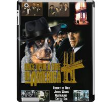 Australian Cattle Dog Art - Once Upon a Time in America Movie Poster iPad Case/Skin
