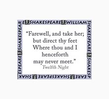 Farewell And Take Her - Shakespeare Unisex T-Shirt