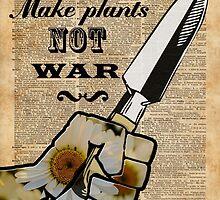 Make Plants,Not War Dictionary Art by DictionaryArt