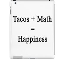Tacos + Math = Happiness  iPad Case/Skin
