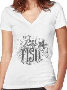 there is more fish in the sea Women's Fitted V-Neck T-Shirt