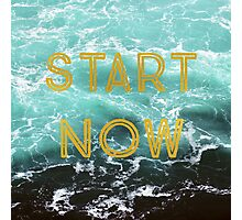 Start Now Photographic Print