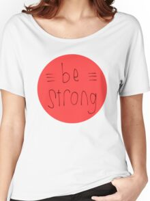 Be Strong (Red) Women's Relaxed Fit T-Shirt