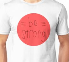 Be Strong (Red) Unisex T-Shirt