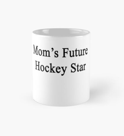 Mom's Future Hockey Star Mug