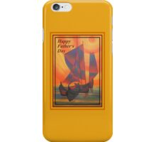Happy Fathers Day (Red Sails In The Sunset) Greeting iPhone Case/Skin