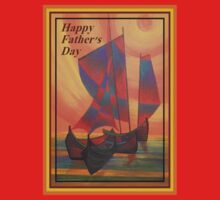 Happy Fathers Day (Red Sails In The Sunset) Greeting One Piece - Short Sleeve