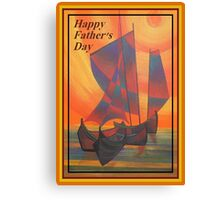Happy Fathers Day (Red Sails In The Sunset) Greeting Canvas Print