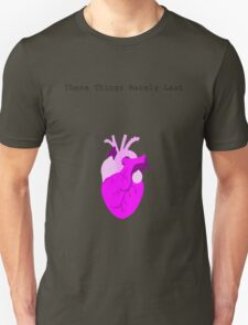 These Things Rarely last T-Shirt