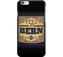 Feel the Bern - Bernie Sanders - 2016 Election iPhone Case/Skin