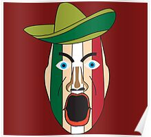 Angry Mexican face Poster