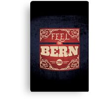Feel the Bern – Bernie Sanders – 2016 Election Canvas Print
