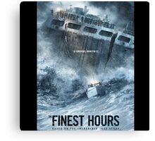 the finest hours Canvas Print
