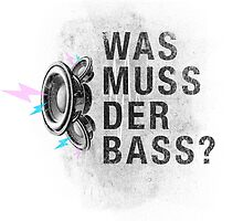 Was muss der Bass? by PyroDraco