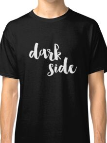 Dark Side (Version 1) Classic T-Shirt