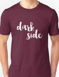 Dark Side (Version 1) Unisex T-Shirt