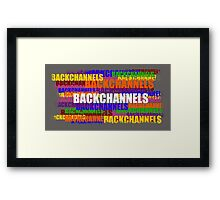 BACKCHANNELS! Framed Print