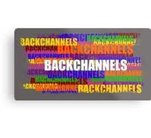 BACKCHANNELS! Metal Print