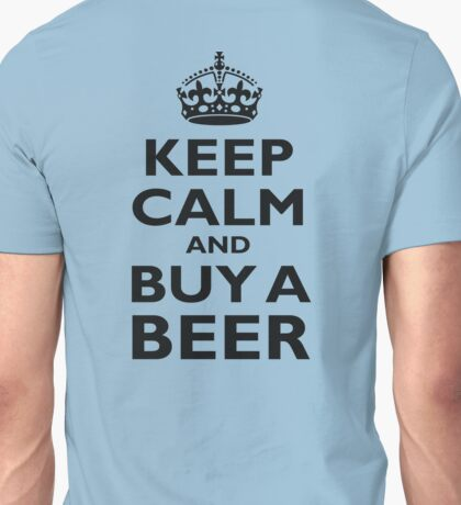 KEEP CALM, BUY A BEER, BE COOL, ON ICE BLUE Unisex T-Shirt