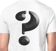 What? Question Mark? Riddle, What the Heck! Who, What, When, Where, Why? Unisex T-Shirt