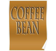 COFFEE, Coffee Bean, Caffeine, Wake up & smell the coffee! Poster