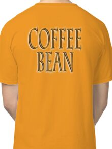 COFFEE, Coffee Bean, Caffeine, Wake up & smell the coffee! Classic T-Shirt