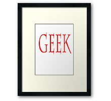 GEEK, clever, eccentric, expert, enthusiast, non-mainstream person Framed Print